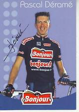 CYCLISME carte cycliste PASCAL DERAME équipe BONJOUR 2002 signée