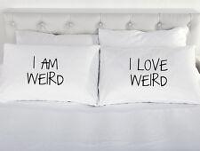 I Am Weird I Love Weird Pair of Printed Pillow case present couple Valentines