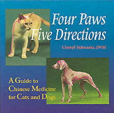 Four Paws, Five Directions: Complete Guide to Traditional Chinese Medicine...