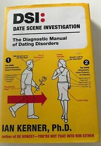 Date Scene Investigation: The Diagnostic Manual of Dating Disorders by Ian...