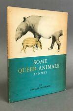 First Edition  Charles Mortimer  Some Queer Animals and Why  Guilford Press 1947