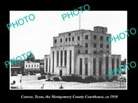 OLD POSTCARD SIZE PHOTO OF CONROE TEXAS MONTGOMERY COUNTY COURT HOUSE c1930