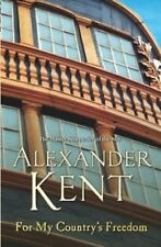 For My Country's Freedon  by Alexander Kent - New Paperback Book