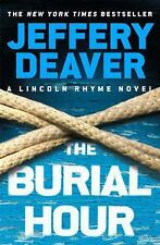 A Lincoln Rhyme Novel: The Burial Hour by Jeffery Deaver (2018, Paperback)