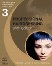 Professional Hairdressing: The Official Guide to S/NVQ Level 3 by Leo P Free P&P