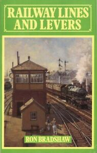 RAILWAY LINES AND LEVERS (A Signalmen's life in the NW)