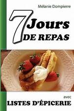 7 Jours de Repas et Listes D'épicerie by Mélanie Dompierre (2011, Paperback)