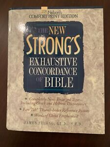 THE NEW STRONG'S EXHAUSTIVE CONCORDANCE OF THE BIBLE, NELSON'S COMFORT PRINT