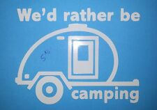 Camping Motor home Pop Up We'd Rather Be Camping Car Truck window decal Sticker