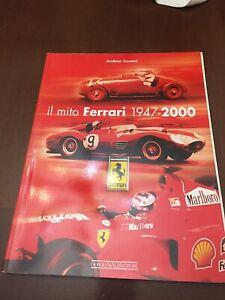 IL MITO FERRARI 1947-2000  ANDREA CURAMI - GIORGIO NADA EDITORE - 2000