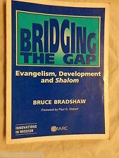 Bridging the Gap Evangelism, Development and Shalom by Bruce Bradshaw Signed