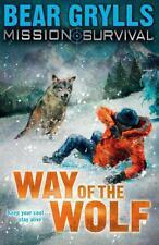 MISSION SURVIVAL: WAY OF THE WOLF Por Bear Grylls Libro De Bolsillo 978186230480