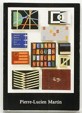 Pierre-Lucien MARTIN. Catalogue d'exposition. Bibliotheca Wittockiana, 1987.