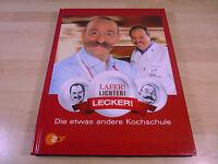 Johann Lafer, Horst Lichter: Lafer! Lichter! Lecker! Die etwas andere Kochschule