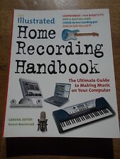 The Illustrated Home recording Handbook Guide to Making Music on your Computer