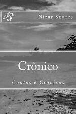 Crônico : Contos e Crônicas by Nizar Soares (2016, Paperback)