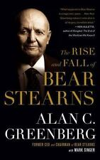 The Rise and Fall of Bear Stearns - Acceptable - Greenberg, Alan C. (Ace) -