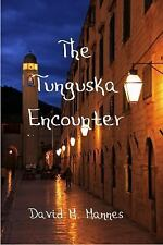 The Tunguska Encounter by David M. Mannes (2016, Paperback)