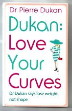 Dukan: Love Your Curves, Dr Pierre Dukan,lose weight not shape,isbn9781444757835