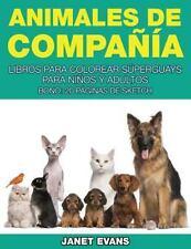 Animales de Compania : Libros para Colorear Superguays para Ninos y Adultos...