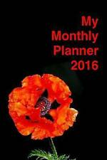 NEW My Monthly Planner 2016 (2016 Diaries and Planners) by Kaye Dennan