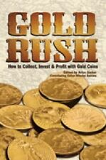Gold Rush: How to Collect, Invest and Profit with Gold Coins Free US Shipping