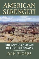 AMERICAN SERENGETI - FLORES, DAN - NEW BOOK