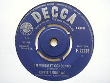 """CHRIS ANDREWS: To Whom It concerns (Decca)  1965 7"""" Single"""