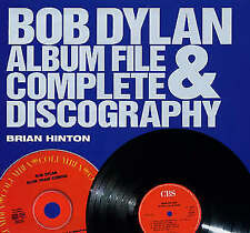 Bob Dylan: Album File and Complete Discography by Brian Hinton (Paperback, 2006)