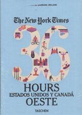 The New York Times: 36 Hours. Estados Unidos y Canadá. Oeste