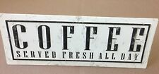 FRESH COFFEE Served Hot All Day Tin sign Rustic Look Free SHIPPING