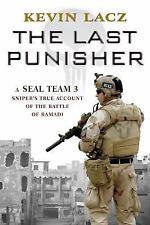 The Last Punisher Book: SEAL Team 3 Sniper's True Account of Battle of Ramadi~HC