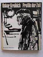 Oskar Kreibich - Profile der Zeit - von 1972 - 116 Seiten - 51 Abbildungen  /S60