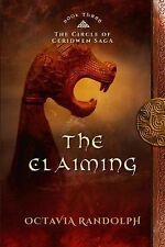 The Claiming : Book Three of the Circle of Ceridwen Saga by O. R (2014,...
