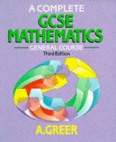 A Complete GCSE Mathematics General Course 3rd Edition A Greer Book School