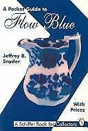 A Pocket Guide to Flow Blue: With Prices (A Schiffer Book for Collectors), Snyde