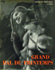 Jacques et Izis Prevert / Grand Bal Du Printemps First Edition 1951