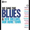 Various Artists-We Sing the Blues/new Orleans Our Home Town (UK IMPORT) CD NEW