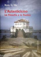 BRUNO DE VITO L'AUTENTICISMO LA FILOSOFIA E LA POETICA GUIDA 2012