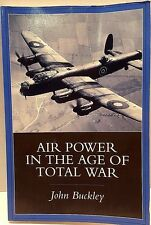 Air Power in the Age of Total War by John J. Buckley (1999, Paperback)