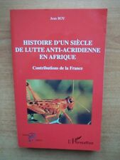 HISTOIRE D'UN SIECLE DE LUTTE ANTI-ACRIDIENNE EN AFRIQUE contributions
