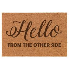 Coir Door Mat Entry Doormat Hello From The Other Side Funny