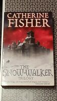 Catherine Fisher - The Snow-Walker Trilogy