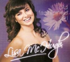 LISA MCHUGH - OLD FASHIONED GIRL CD - God's Plan, There Were Roses,  Love Letter