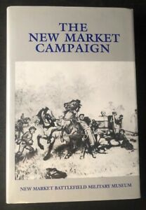 Edward Raymond TURNER / The New Market Campaign May 1864 Facsimile Edition