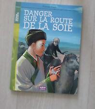 Danger sur la route de la soie Broché – 23 mars 2010 de Florence Lamy