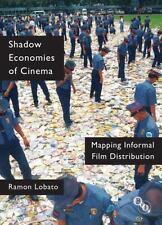 Shadow Economies of Cinema: Mapping Informal Film Distribution (Paperback or Sof
