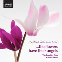 The Rodolfus Choir - Britten, Mealor...the flowers have their angels [CD]