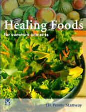 Healing Foods for Common Ailments (Common Ailments Series), Dr Penny Stanway, Ex