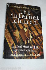 The Internet Church by Walter P. Wilson (2000, Hardcover)